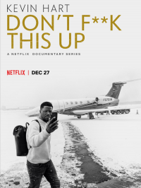 Kevin Hart : Don't F**k This Up